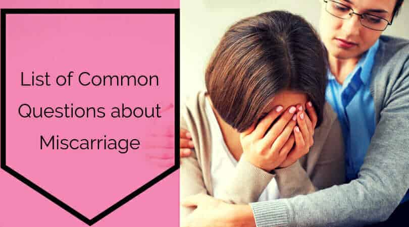 List of Common Questions about Miscarriage